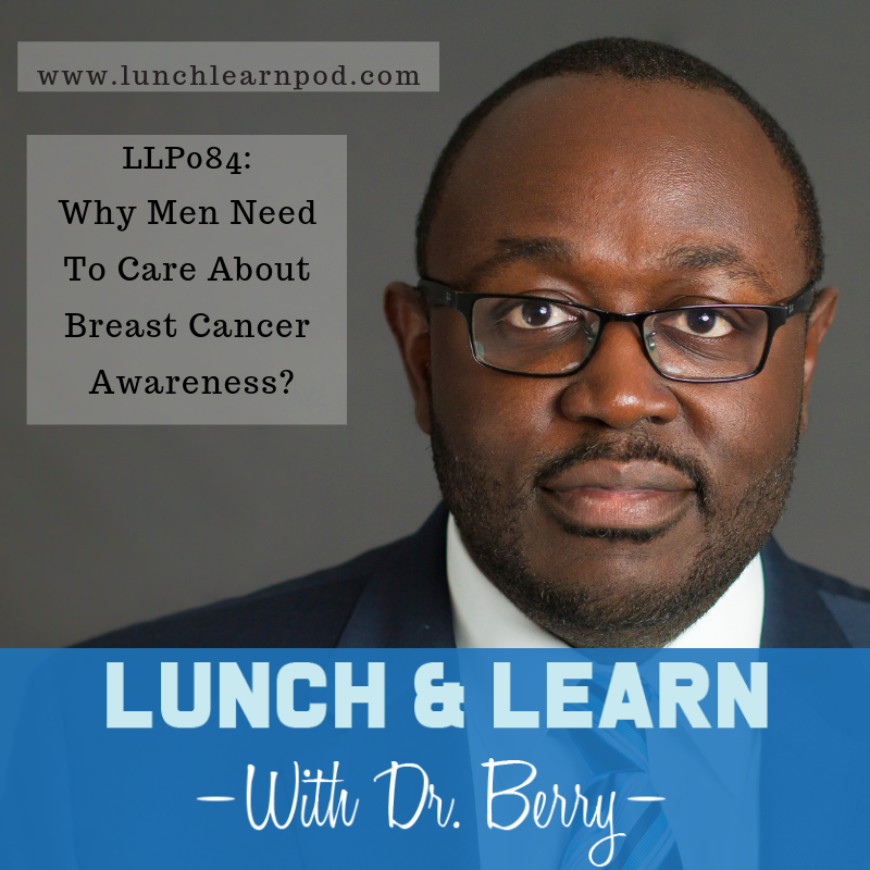 LLP084: Why Men Need To Care About Breast Cancer Awareness?