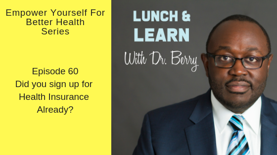 Have You Signed Up For Health Insurance? Ep 60