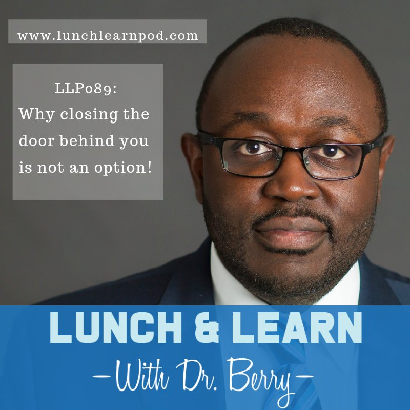 LLP089: Why Closing the Door Behind You Is Not An Option