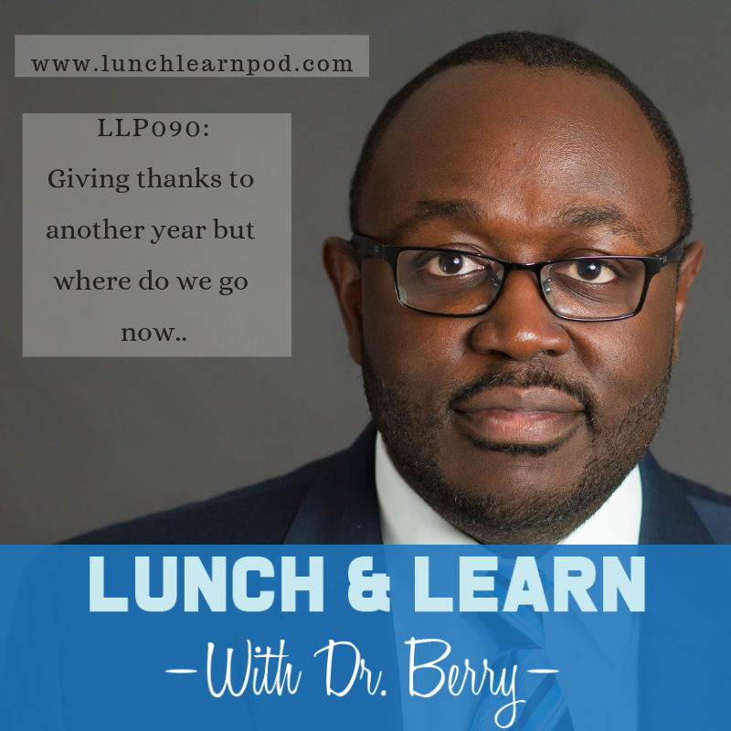 LLP090: Giving thanks to another year but where do we go now
