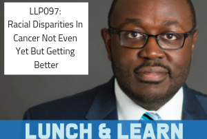 racial disparities, cancer, dr berry pierre, lunch and learn