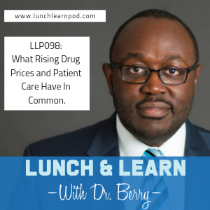 rising drug prices, dr berry pierre, lunch and learn