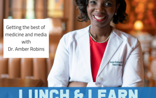 Lunch and Learn, dr berry pierre, medicine, amber robins