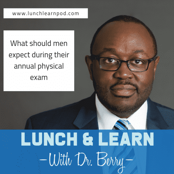 mens health, annual physical exam, dr berry pierre