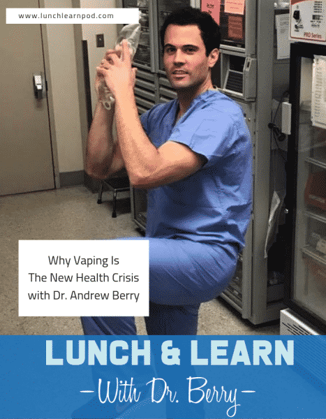 Vaping, Dr. Andrew Berry, e-cigarettes