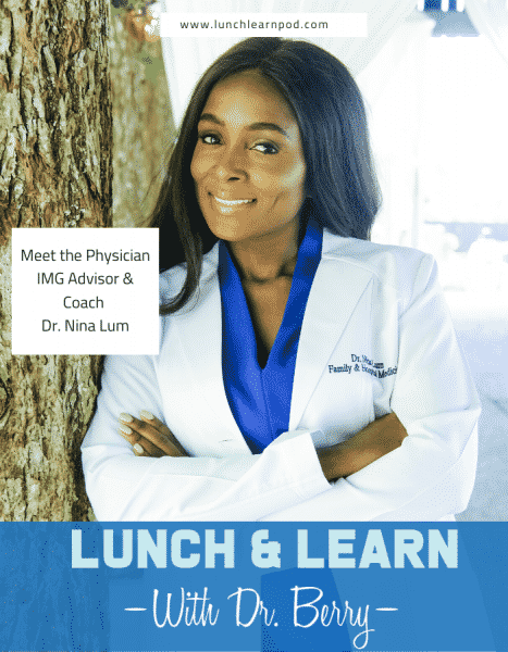 International Medical Graduate, IMG, IMG Coach, The Encouraging Doc. Dr. Nina Lum