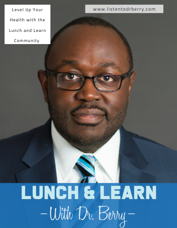 Empower yourself for better health, Dr. Berry Pierre, Lunch and Learn, Pierre Medical Consulting