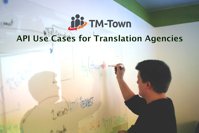 TM-Town API Use Cases for Translation Agencies