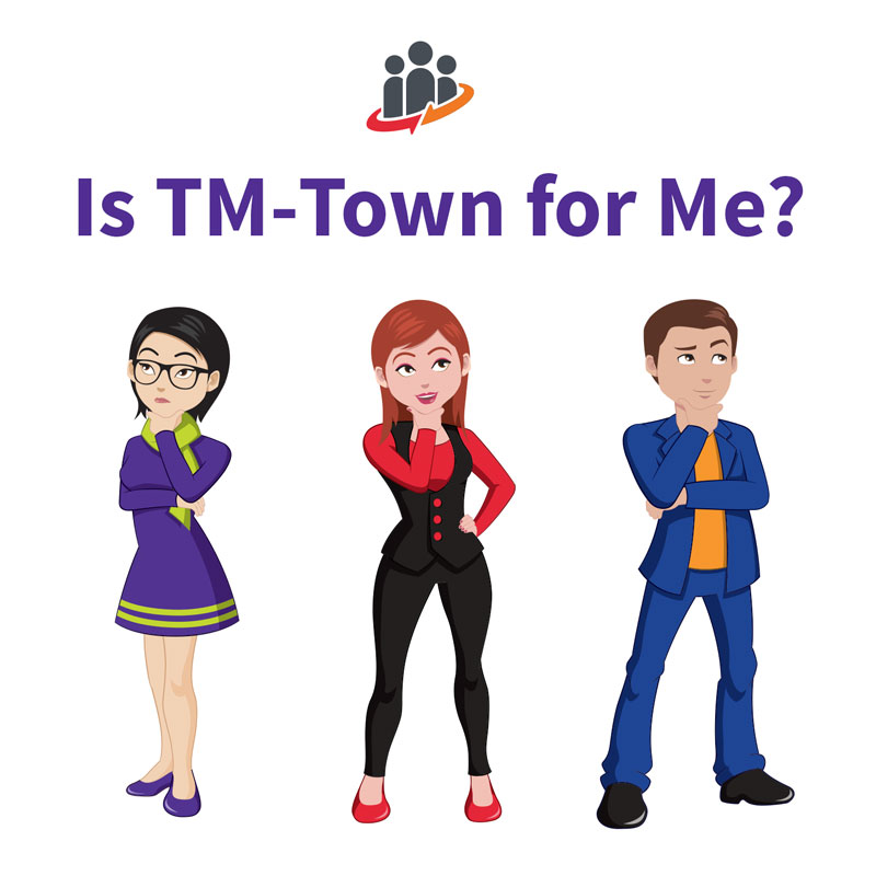Is TM-Town for Me?