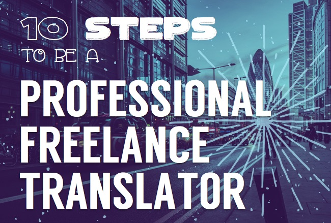 10 Steps to Become a Professional Freelance Translator: Ultimate Resource Page