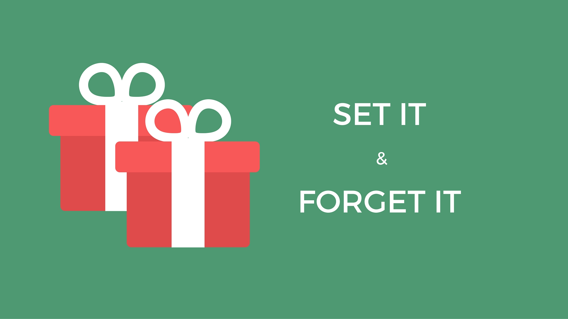 SET IT& FORGET IT