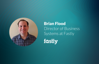 Digital Change Agents: Building Business Systems From the Ground Up with Brian Flood of Fastly