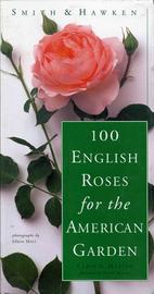 Smith & Hawken: 100 English Roses for the American Garden - cover