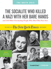 The Socialite Who Killed a Nazi with Her Bare Hands and 143 Other Fascinating People Who Died This Past Year - cover