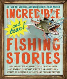 Incredible--and True!--Fishing Stories - cover