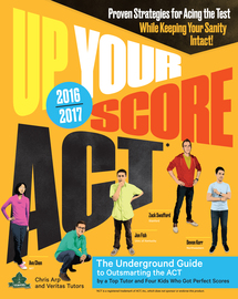 Up Your Score: ACT, 2016-2017 Edition - cover