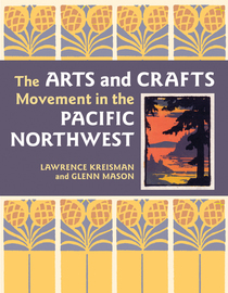 The Arts and Crafts Movement in the Pacific Northwest - cover