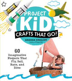 Project Kid: Crafts That Go! - cover