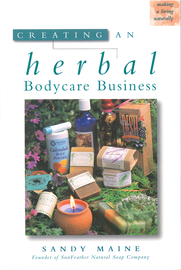 Creating an Herbal Bodycare Business - cover