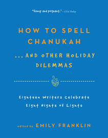 How to Spell Chanukah...And Other Holiday Dilemmas - cover
