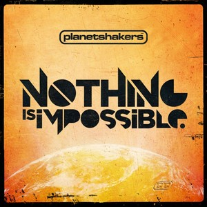 Planetshakers   nothing is impossible 2011 english christian album download