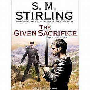 The Given Sacrifice by S.M. Stirling  *Spoiler Alert*