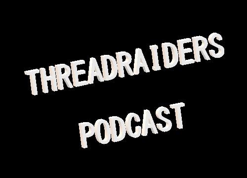 Threadraider podcast