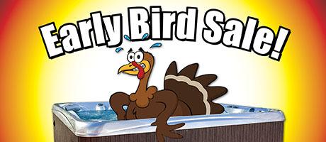 Early Bird Sale: Hot Tubs