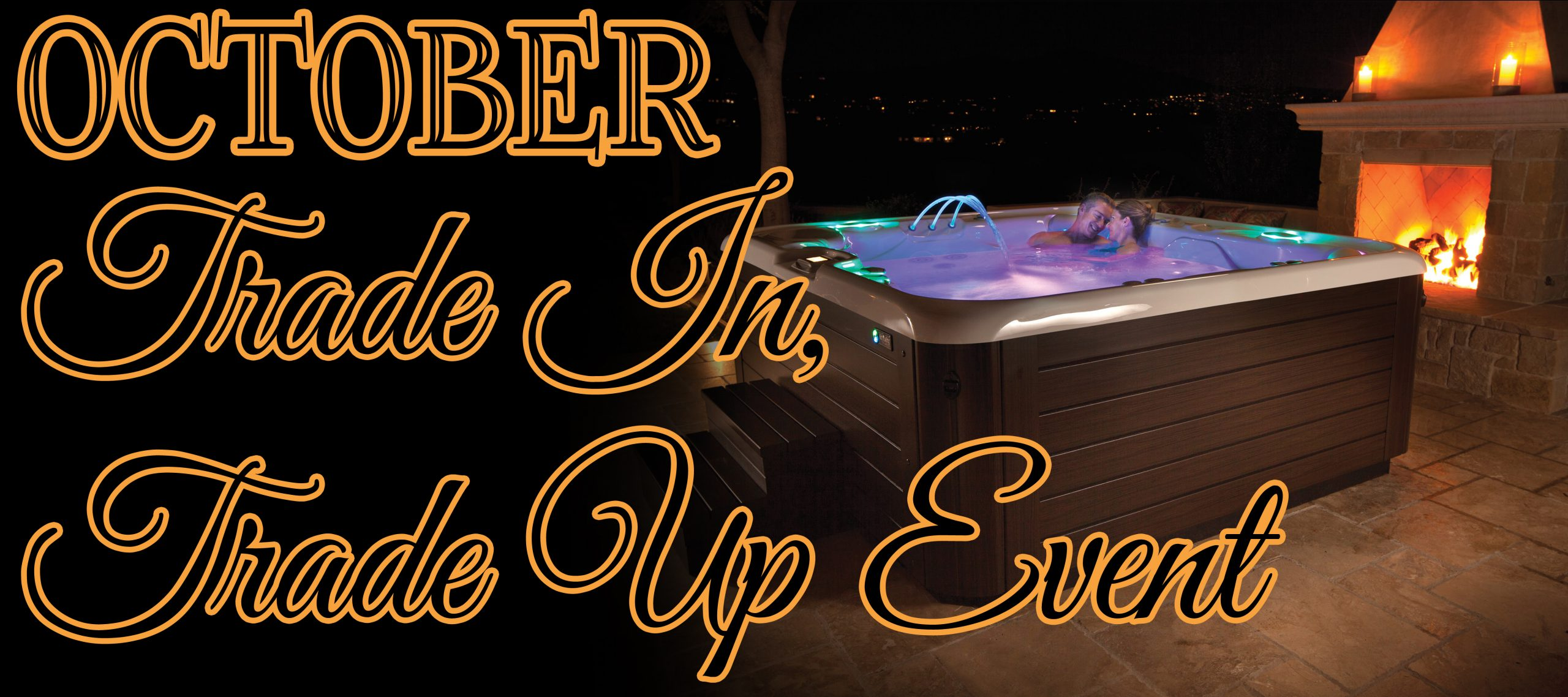 Trade In Trade Up Hot Tub Sale