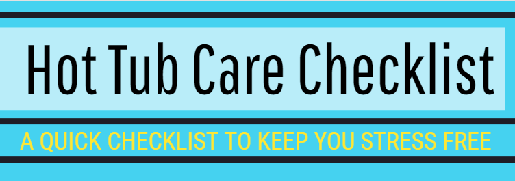 Free Hot tub Care checklist