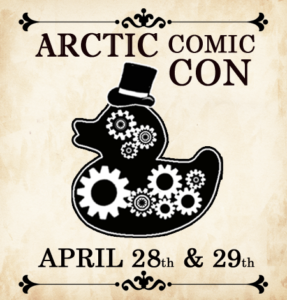 The Waterworks AK at Arctic Comic Con April 28 and 29 2018