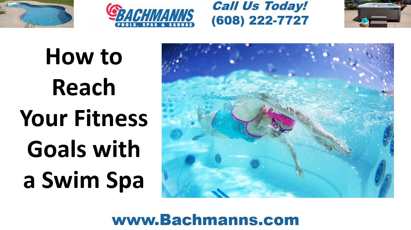 How to Reach Your Fitness Goals with a Swim Spa, Lap Pools Fitchburg