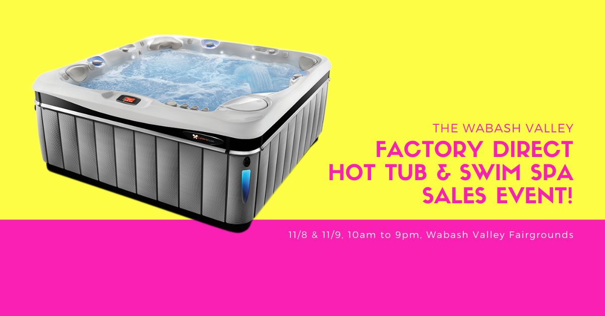 Don't Miss The Wabash Valley Factory Direct Hot Tub & Swim Spa Sales Event!