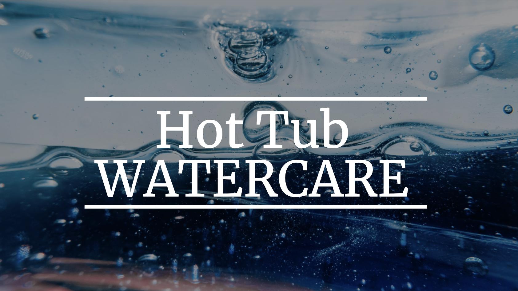 FAQ- Basic Hot Tub Watercare