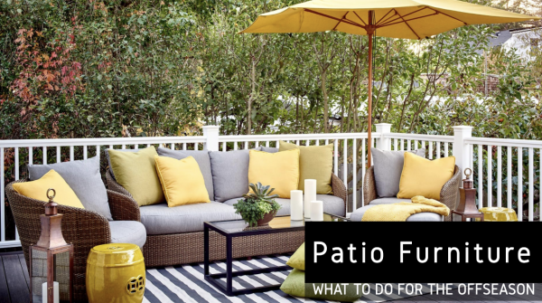 Patio Furniture- What to do During the Offseason