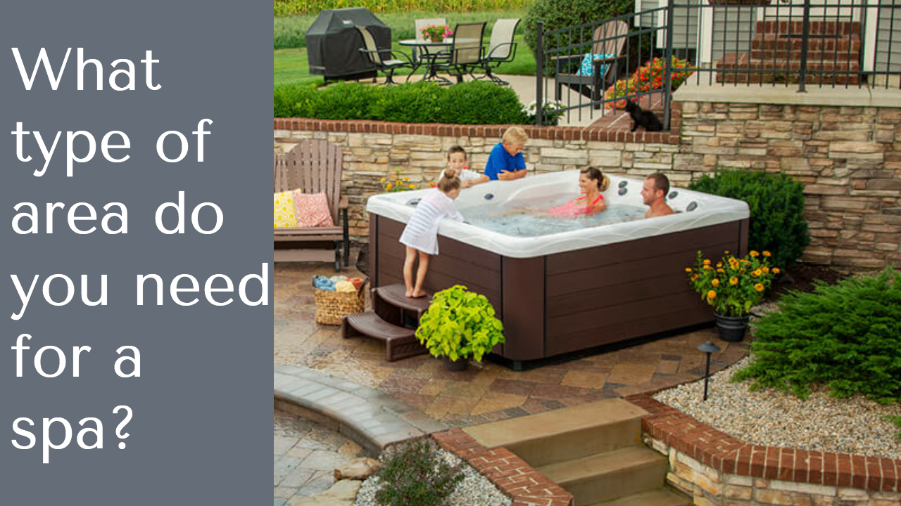 FAQ- What Type of Area do I need for a Hot Tub?