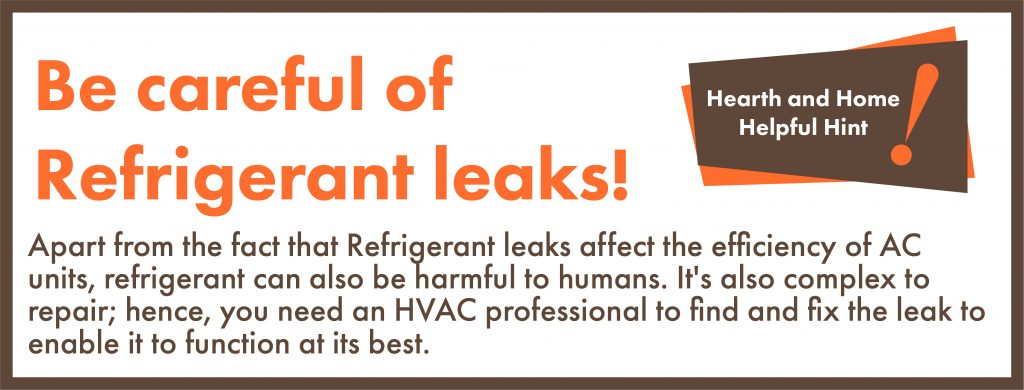 Apart from the fact that Refrigerant leaks affect the efficiency of AC units, refrigerant can also be harmful to humans. It's also complex to repair; hence, you need an HVAC professional to find and fix the leak to enable it to function at its best.