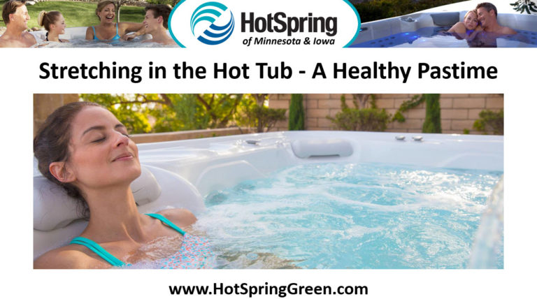 Stretching In a Hot Tub — A Healthy Pastime, Used Spas Des Moines