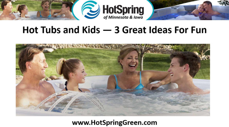 Spas, Kids and Fun – Hot Tubs for Sale Des Moines, Clive