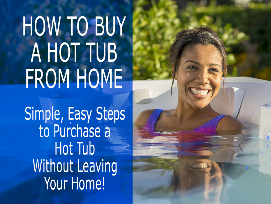 How to buy a hot tub from home