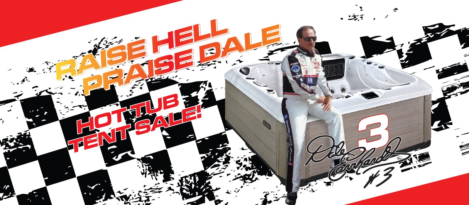 Raise Hell Praise Dale Hot Tub Tent Sale!