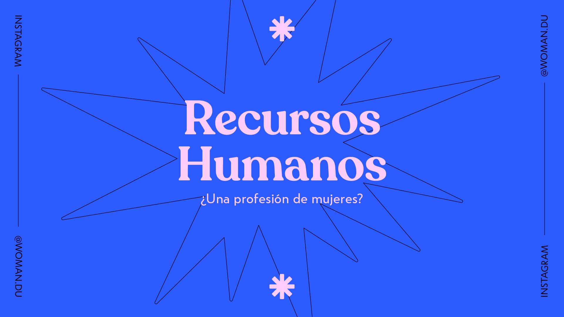 Recursos Humanos: ¿Una profesión de mujeres?