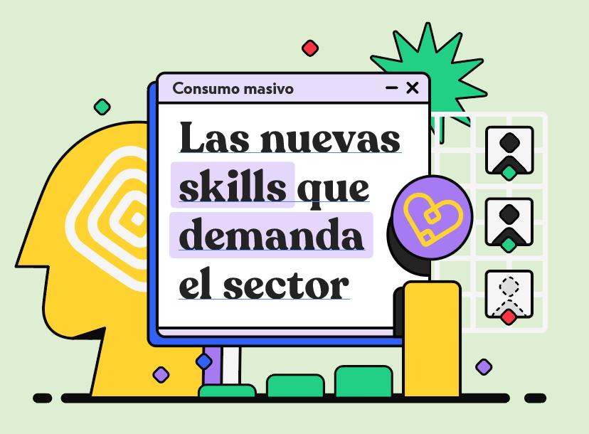 Consumo masivo: las nuevas skills que demanda el sector