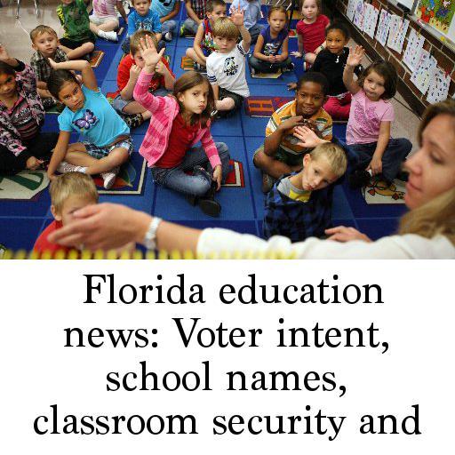 Florida education news: Voter intent, school names