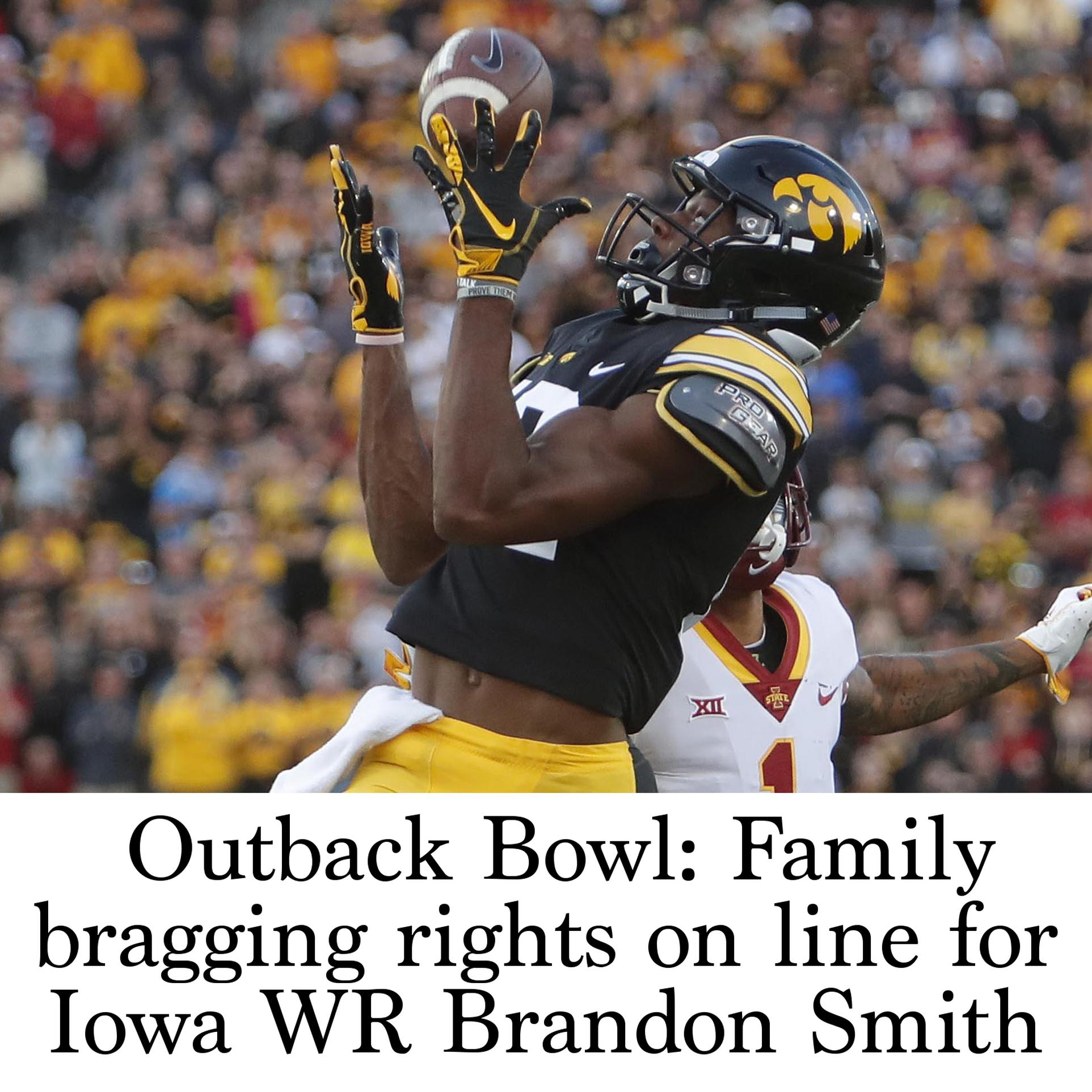 outback bowl family bragging rights on line for iowa wr brandon smith iowa wr brandon smith