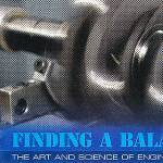 FINDING A BALANCE - THE ART AND SCIENCE OF ENGINE BALANCING