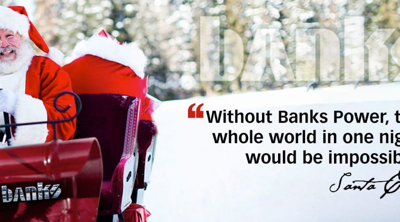 Without Banks Power, the whole world in one night would be impossible! Santa Claus