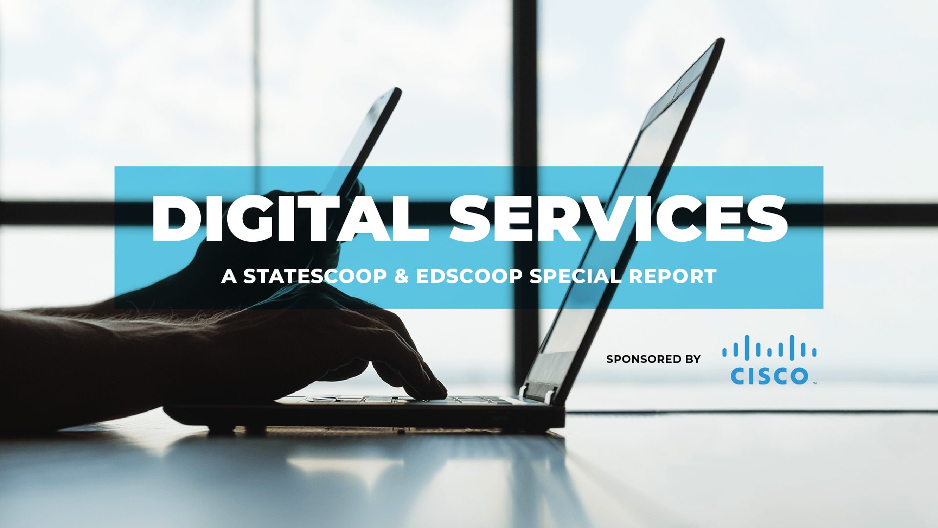 Digital Services — A StateScoop & EdScoop Special Report