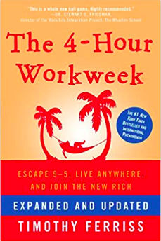 The 4-Hour Workweek: Escape 9-5, Live Anywhere, and Join the New Rich by Timothy Ferriss