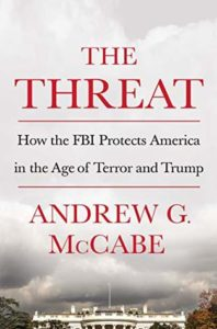 The Threat: How the FBI Protects America in the Age of Terror and Trump by Andrew McCabe